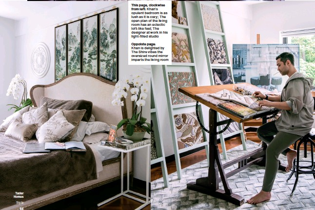 ??  ?? This page, clockwise from left: Khan's opulent bedroom is as lush as it is cozy; The open plan of the living room has an eclectic loft-like feel; The designer at work in his light-filled studio