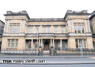 ??  ?? Trial Paisley Sheriff Court