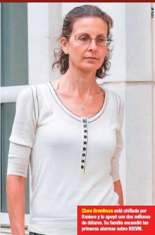 ??  ?? Clare Bronfman está chiflada por Raniere y lo apoyó con dos millones de dólares. Su familia encendió las primeras alarmas sobre NXIVM.