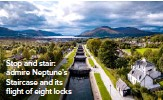 ??  ?? Stop and stair: admire Neptune's Staircase and its flight of eight locks