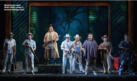 ??  ?? Revolutionary spirit: Verdi's Alzira comes to the Buxton stage, 2018