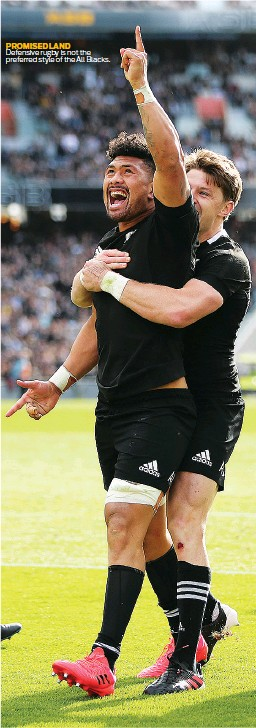 ??  ?? PROMISED LAND Defensive rugby is not the preferred style of the All Blacks.