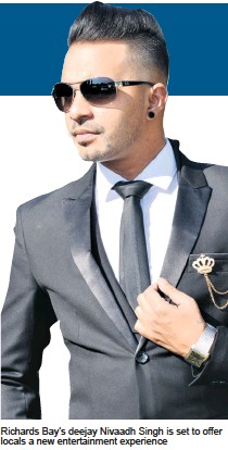 ??  ?? Richards Bay's deejay Nivaadh Singh is set to offer locals a new entertainment experience