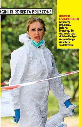 ??  ?? COMINCIA IL SOPRALLUOGO Carpaneto (Piacenza). Roberta Bruzzone, 46, entra nella casa di Sebastiani per un sopralluogo durante la sua latitanza.