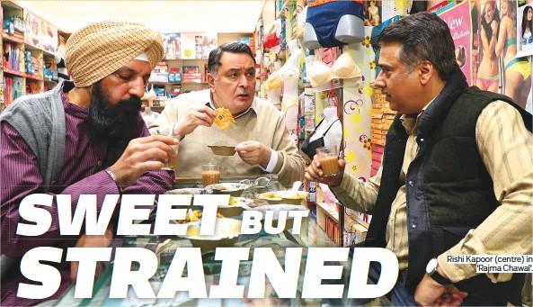 ?? Photos supplied ?? Rishi Kapoor (centre) in 'Rajma Chawal'.