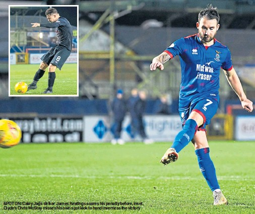 ??  ?? SPOT ON: Caley Jags striker James Keatings scores his penalty before, inset, Clyde's Chris McStay misses his own spot kick to hand Inverness the victory