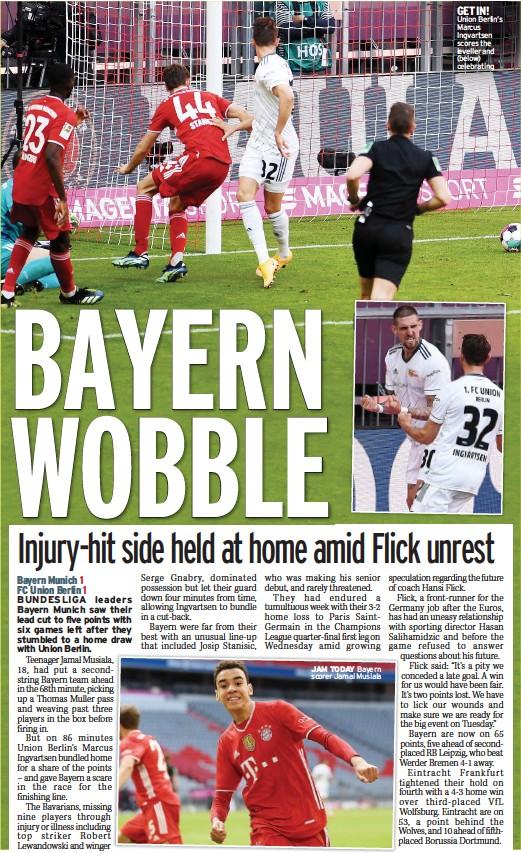 ??  ?? JAM TODAY Bayern scorer Jamal Musiala GET IN! Union Berlin's Marcus Ingvartsen scores the leveller and (below) celebrating