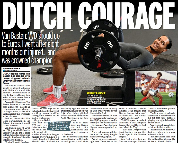 ??  ?? WEIGHT AND SEE Dutch ace Van Dijk hopes to follow in the footsteps of Van Basten (right) who truly shone at the 1988 Euros