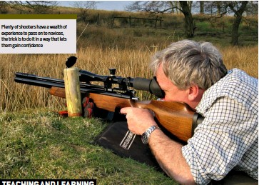 ??  ?? Plenty of shooters have a wealth of experience to pass on to novices, the trick is to do it in a way that lets them gain confidence