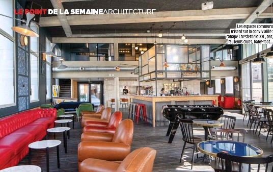 ??  ?? Les espaces communs misent sur la convivialité : canapé Chesterfield XXL, bar, fauteuils clubs, baby-foot…