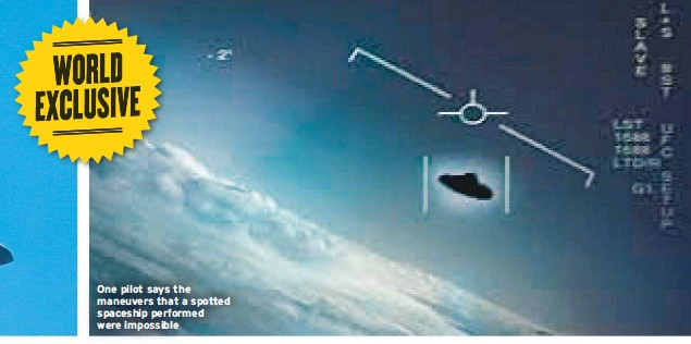 ??  ?? One pilot says the maneuvers that a spotted spaceship performed were impossible