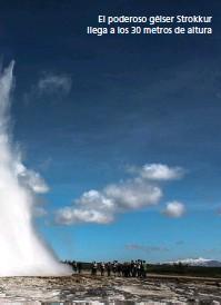 ??  ?? El poderoso géiser Strokkur llega a los 30 metros de altura