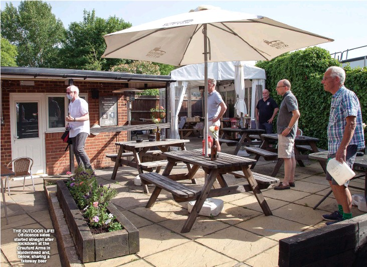 ??  ?? THE OUTDOOR LIFE! Off-licence sales started straight after lockdown at the Craufurd Arms in Maidenhead and, below, sharing a takeway beer