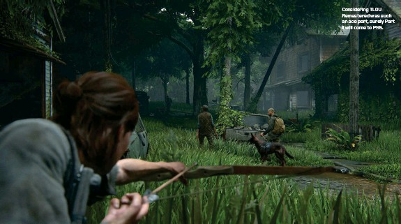??  ?? Considering TLOU Remastered was such an ace port, surely Part II will come to PS5.
