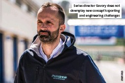 ??  ?? Series director Gavory does not downplay new concept's sporting and engineering challenges