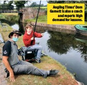 ??  ?? Angling Times' Dom Garnett is also a coach and reports high demand for lessons.