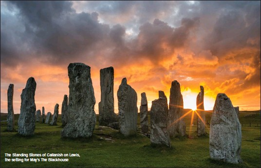 ??  ?? The Standing Stones of Callanish on Lewis, the setting for May's The Blackhouse