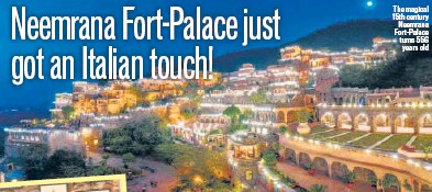 ?? PHOTOS: HTCS ?? The magical 15th century Neemrana Fort-Palace turns 556 years old