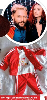 ??  ?? TOP: Roger Goode and his wife Kyla are expecting their first child. ABOVE: The lucky little girl already has a growing collection of tracksuits to match her dad's.