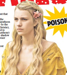 ??  ?? Myrcella Baratheon, daughter of Cersei Lannister, gets the kiss of death from Ellaria Sand.
