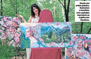 ??  ?? Siendo una artista plástica, ilustradora y muralista, esta capitalina representa un orgullo para Honduras.