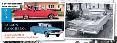 ??  ?? For 1960 Ranchero went compact.
