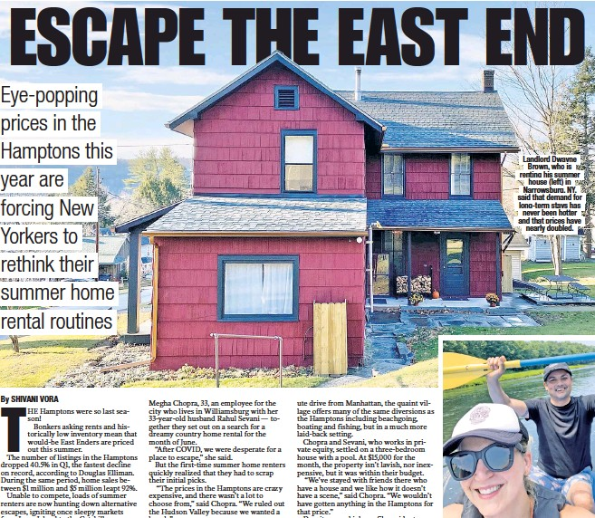 ??  ?? Landlord Dwayne Brown, who is renting his summer house (left) in Narrowsburg, NY, said that demand for long-term stays has never been hotter and that prices have nearly doubled.