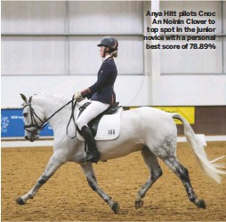 ??  ?? Anya Hitt pilots Cnoc An Noinin Clover to top spot in the junior novice with a personal best score of 78.89%