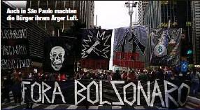 ??  ?? Auch in São Paulo machten die Bürger ihrem Ärger Luft.