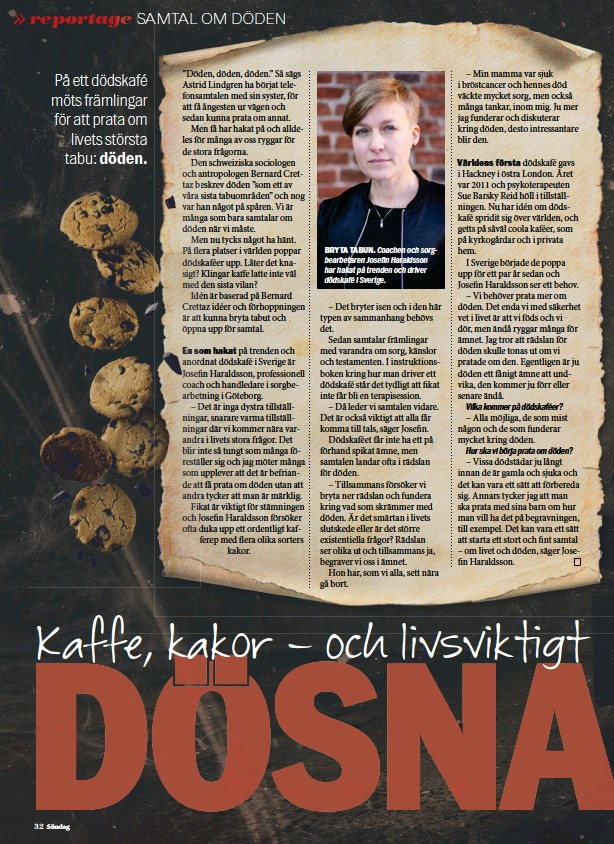 ??  ?? BRYTA TABUN. Coachen och sorgbearbetaren Josefin Haraldsson har hakat på trenden och driver dödskafé i Sverige.