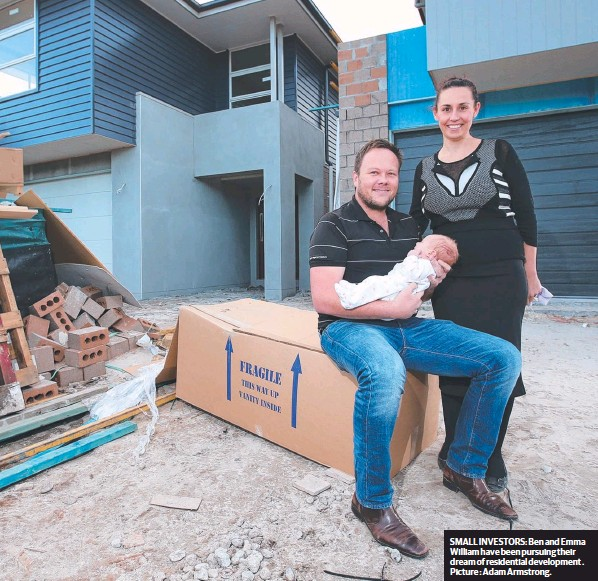 ??  ?? SMALL INVESTORS: Ben and Emma William have been pursuing their dream of residential development . Picture : Adam Armstrong.