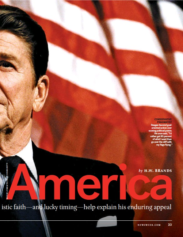 """?? by H.W. Brands ?? CONSERVATIVE PRAGMATIST Reagan favored goaloriented action over scoring political points. He once said, """"I'd rather get 80 percent of what I want than go over the cliff with my flags flying."""""""