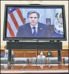 ??  ?? STRAIGHT TO VIDEO: Secretary of State Antony Blinken testifies to the House via video Monday.
