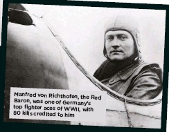 ??  ?? Manfred von Richthofen, the Red Baron, was one of Germany's top fighter aces of WWII, with 80 kills credited to him