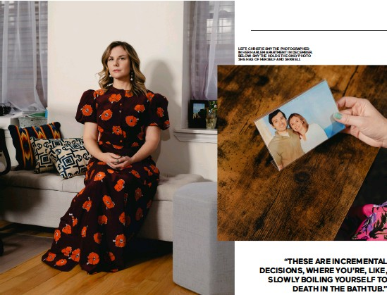 ??  ?? DRESS, THE VAMPIRE'S WIFE, $1,295. EARRINGS, ALTUZARRA. FOR DETAILS, SEE SHOPPING GUIDE. LEFT: CHRISTIE SMYTHE PHOTOGRAPHED IN HER HARLEM APARTMENT IN DECEMBER. BELOW: SMYTHE HOLDS THE ONLY PHOTO SHE HAS OF HERSELF AND SHKRELI.
