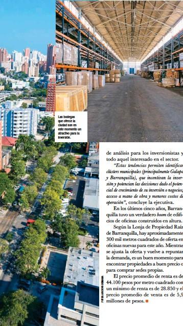??  ?? Las bodegas que ofrece la ciudad son en este momento un atractivo para la inversión.