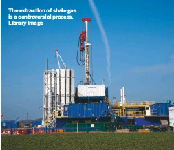 ??  ?? The extraction of shale gas is a controversial process. Library image