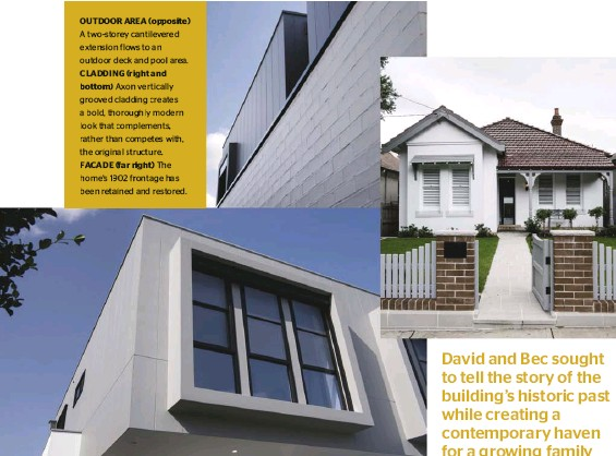 ??  ?? OUTDOOR AREA (opposite) A two-storey cantilevered extension flows to an outdoor deck and pool area. CLADDING (right and bottom) Axon vertically grooved cladding creates a bold, thoroughly modern look that complements, rather than competes with, the...