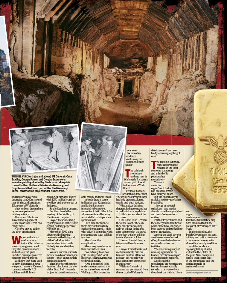 ??  ?? TUNNEL VISIO VISION: (right and above) US Generals Omar Bradley, George Patton and Dwight Eisenhower examine paintings looted by Nazis found alongside tons of bullion hidden at Merkers in Germany; and (top) tunnels that form part of the Nazi Germany...