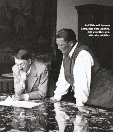 ??  ?? Adolf Hitler with Hermann Göring, head of the Luftwaffe. Both senior Nazis were addicted to painkillers