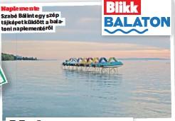 ??  ?? Naplemente Szabó Bálint egy szép tájképet küldött a balatoni naplementéről