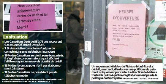 ?? PHOTOS BEN PELOSSE ET COURTOISIE ?? Un supermarché Metro du Plateau-Mont-Royal a décidé, mercredi, d'instaurer une politique de paiement uniquement par carte. La direction de Metro a toutefois précisé qu'il ne s'agit absolument pas de la politique de l'entreprise.