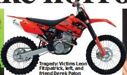 ??  ?? Tragedy: Victims Leon Fitzpatrick, left, and friend Derek Paton