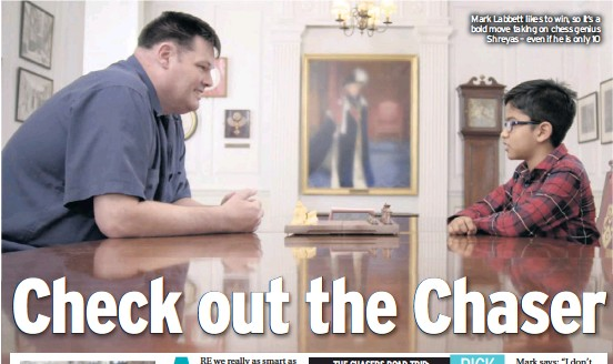 ??  ?? Mark Labbett likes to win, so it's a bold move taking on chess genius Shreyas – even if he is only 10