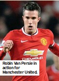 ??  ?? Robin Van Persie in action for Manchester United.