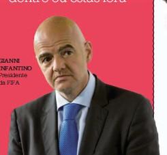 ??  ?? GIANNI INFANTINO Presidente da FIFA