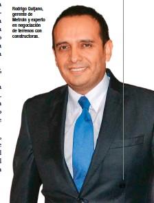 ??  ?? Rodrigo Quijano, gerente de Metroin y experto en negociación de terrenos con constructoras.