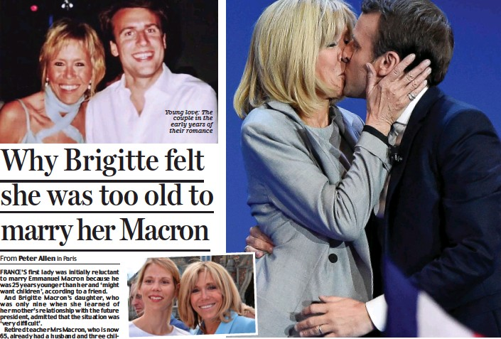 Why Brigitte Felt She Was Too Old To Marry Her Macron Pressreader
