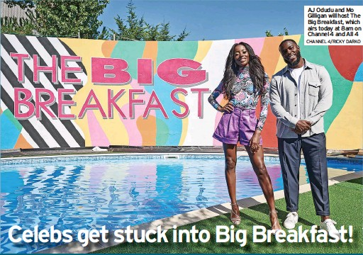 ?? CHANNEL 4/RICKY DARKO ?? AJ Odudu and Mo Gilligan will host The Big Breakfast, which airs today at 8am on Channel 4 and All 4