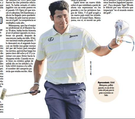 ??  ?? Representante. Hideki Matsuyana, golfista japonés, es una de las cartas del país para la gesta ecuménica en Tokio.